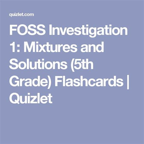 Foss Investigation 1 Mixtures And Solutions (5th Grade) Flashcards  Quizlet Sciencemixtures
