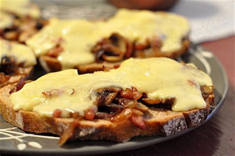 cuisine savoyarde tartine aux chignons reblochon et lardons recette