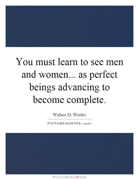 You Must Learn To See Men And Women As Perfect Beings