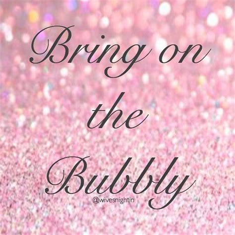 bring   bubbly wine quotes humor champagne funny