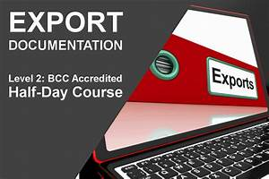 export documentation level 2 bcc accredited north With export documentation training