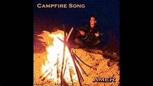 Amer Campfire Song Lyrics Youtube