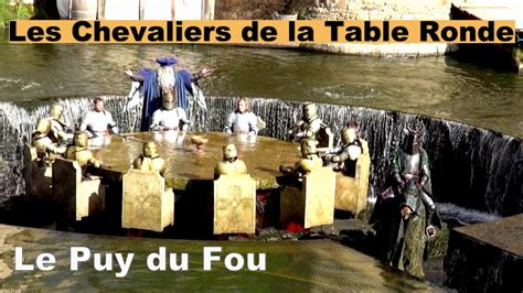 la table ronde les chevaliers de la table ronde le puy du fou