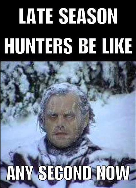 Hunting Season Meme - 12 funny hunting memes that every redneck will love