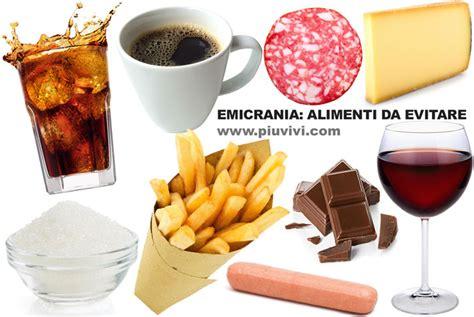 alimenti da non mangiare emicrania alimenti e bevande da evitare