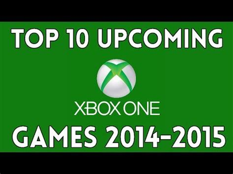 Top 10 Upcoming Xbox One Games For 2014  2015 Youtube
