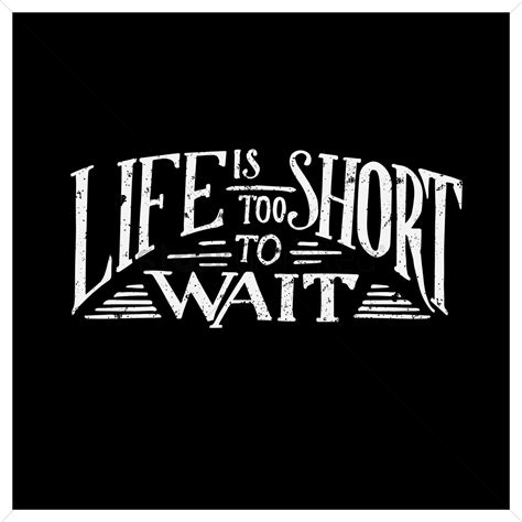 Lifes Too Short Quotes  Quotes Of The Day