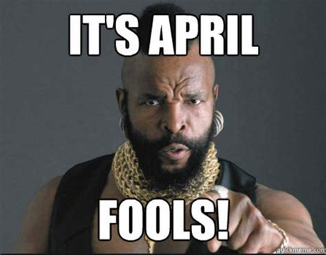 April Fools Day Meme - april fools day 2016 best funny memes heavy com