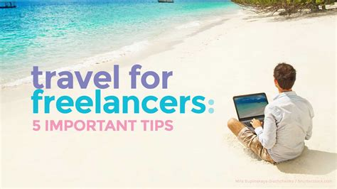 Travel For Freelancers 5 Important Tips  The Poor