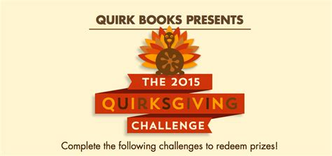 The 2015 Quirksgiving Challenge  Quirk Books Publishers