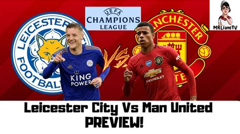 Leicester City Vs Man Utd Preview (Winner Get Champions ...