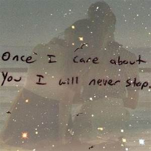 Once I Care About You I Will Never Stop ~ Friendship Quote ...
