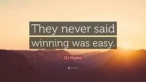 DJ Khaled Quote... Girl Dj Quotes