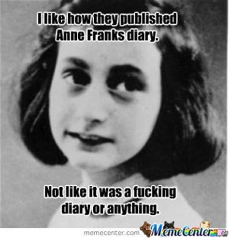 Anne Frank Meme - funny quotes from anne frank quotesgram