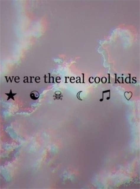 real cool kids grunge tumblr grunge quotes