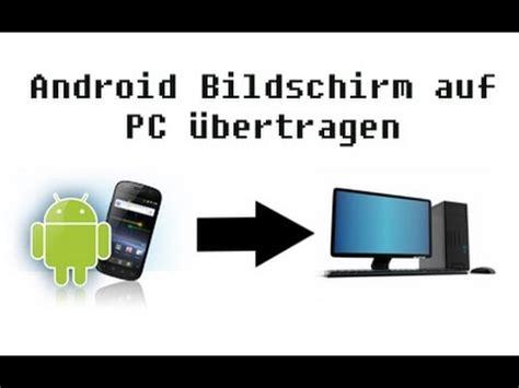 deutsch hd android bildschirm auf pc uebertragen und