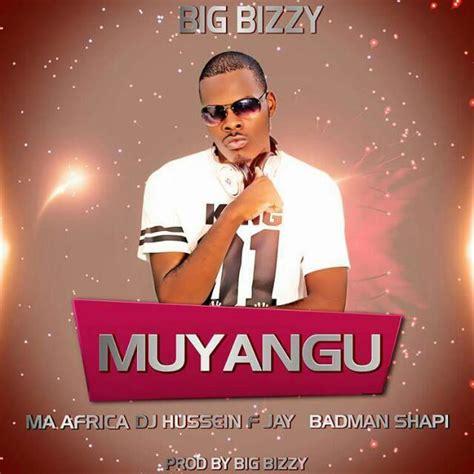 Big Bizzy Ft Ma Africa X Dj Hussein X F Jay X Badman Shapi