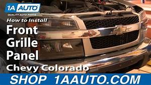 How To Install Replace Remove Front Grille Panel Chevy Colorado 04-12 1aauto Com