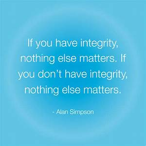 Personal Integrity Quotes About. QuotesGram