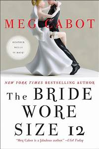The Bride Wore Size 12 By Meg Cabot