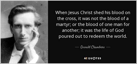 oswald chambers quote  jesus christ shed  blood