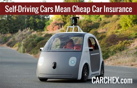cars that cheap insurance for drivers self driving cars lead cheap car insurance