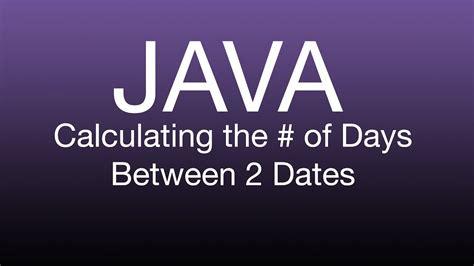 java calculate days tutorial youtube