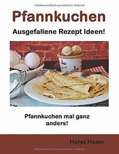 Gartenparty Gartenpartys Mal Ganz Anders Ideen : pfannkuchen ausgefallene rezept ideen pfannkuchen mal ~ Watch28wear.com Haus und Dekorationen