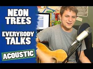 Neon Trees Everybody Talks Live Acoustic Cover by DJ
