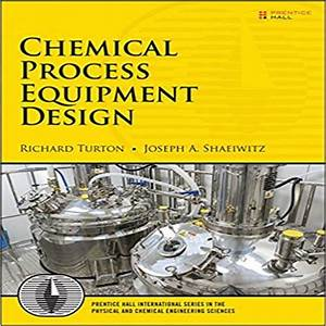 Chemical Process Equipment Design 1st Edition By Turton