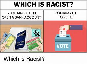 which is racist requiring id to open a bank account With what id to open a bank account