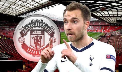 Christian Eriksen 'attracted' to Man Utd as Tottenham look ...