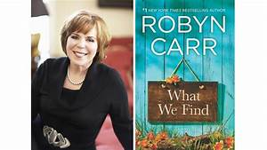Discover a New Novel by Robyn Carr and How YOU Can Meet ...