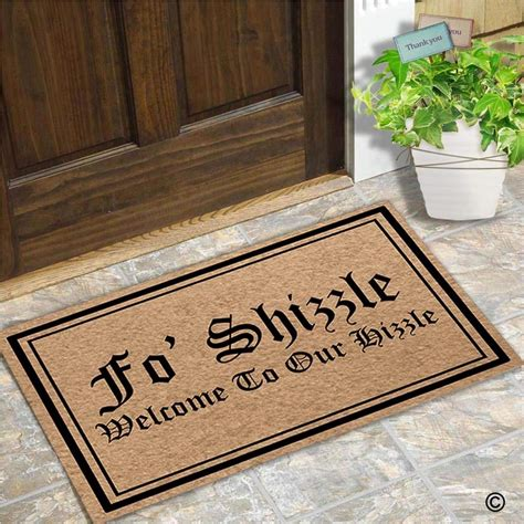 Fo Shizzle Doormat by Memory Home Entrance Floor Mat Fo Shizzle Welcome To Our