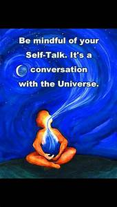 Be mindful of your self-talk. It's a conversation with the ...