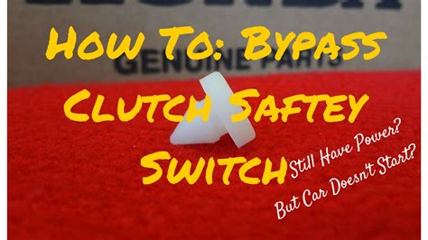 clutch safety switch bypass fix  start youtube