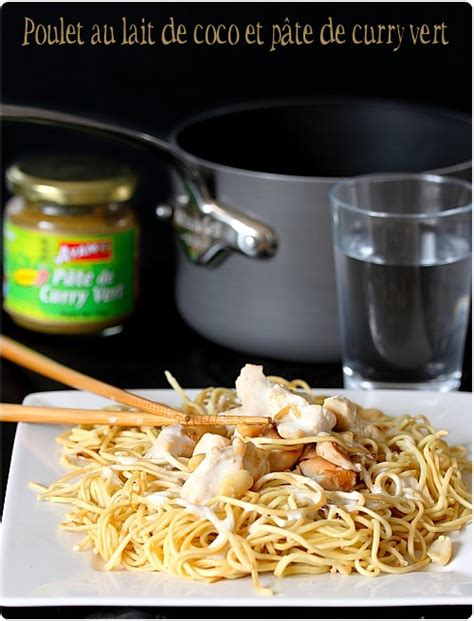 poulet au lait de coco et p 226 te de curry vert chefnini