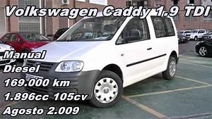 Volkswagen Caddy 1 9 Tdi 09 Manual Diesel 105cv 169 000km Automaser Madrid 4562 Gpj