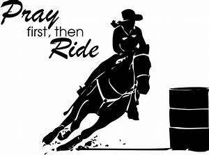 Barrel Racing Girl Horse Pray First Then Ride Wall Art