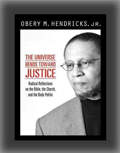 universe bends  justice radical reflections