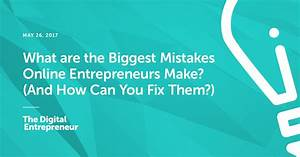 What are the Biggest Mistakes Online Entrepreneurs Make ...