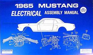 1965 Ford Mustang Electrical Assembly Manual 65 Wiring