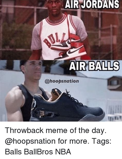 Jordan Shoes Memes - air jordans air balls throwback meme of the day for more tags balls ballbros nba jordans meme
