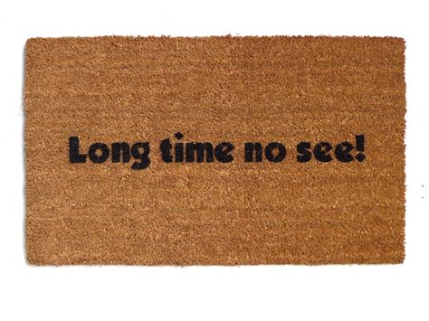 Long Time No See!™ Funny Rude Doormat Welcome Goodbye