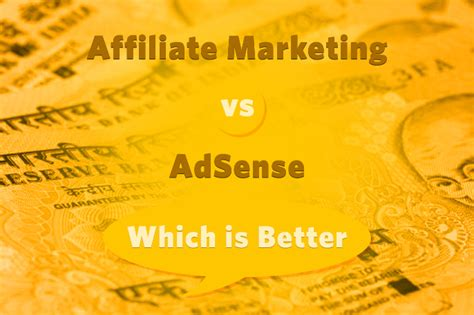 Adsense Or Affiliate Marketing, Which Is More Valuable