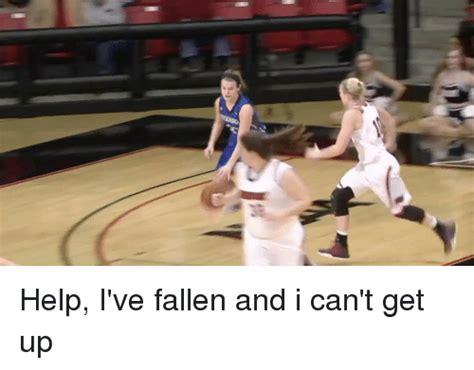 Help I Ve Fallen And I Cant Get Up Meme - 25 best memes about fallen and i cant get up fallen and i cant get up memes