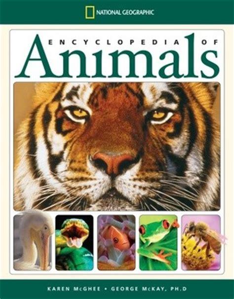 national geographic encyclopedia  animals  karen mcghee