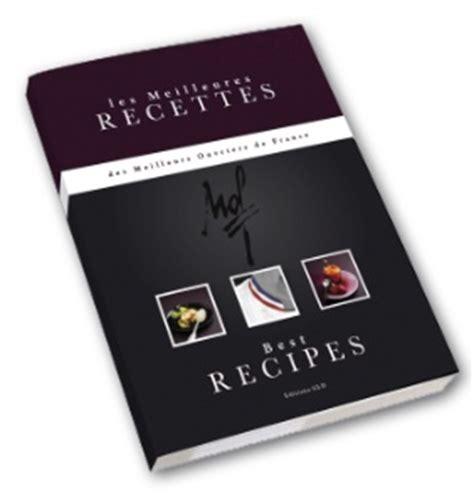 meilleur livre cuisine les meilleures recettes des meilleurs ouvriers de