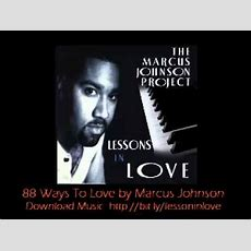 Smooth Jazz Instrumental, Romantic Music  88 Ways To Love By Marcus Johnson Youtube