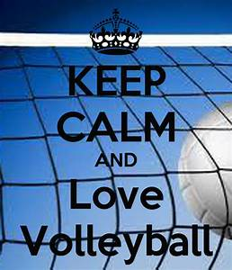 Keep, Calm, And, Love, Volleyball